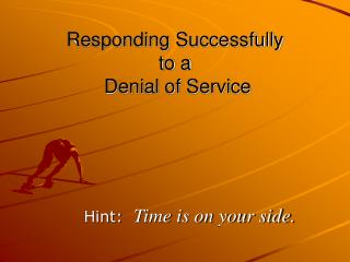 Responding Successfully  to a  Denial of Service