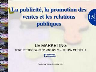 La publicité, la promotion des ventes et les relations publiques
