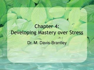 Chapter 4:  Developing Mastery over Stress