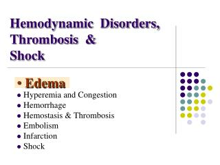 Hemodynamic  Disorders,  Thrombosis  &  Shock