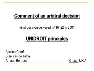 Comment of an arbitral decision  Final decision delivered: n 10422 in 2001   UNIDROIT principles   Adeline Carof  Stanis
