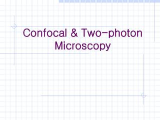 Confocal & Two-photon Microscopy