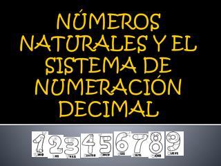 N�MEROS NATURALES Y EL SISTEMA DE NUMERACI�N DECIMAL