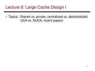 Lecture 8: Large Cache Design I