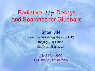 Radiative         Decays and Searches for Glueballs