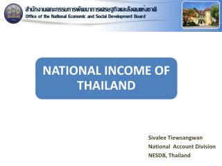 Sivalee Tiewsangwan National  Account Division NESDB, Thailand