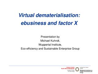 Virtual dematerialisation: ebusiness and factor X