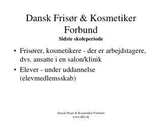 Dansk Frisør & Kosmetiker Forbund Sidste skoleperiode
