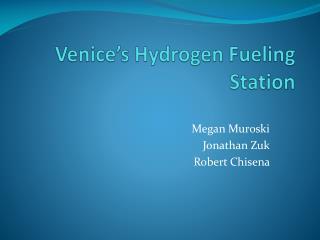 Venice's Hydrogen Fueling Station