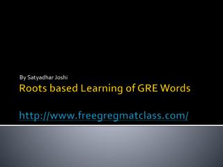 Roots based Learning of GRE Words   freegregmatclass