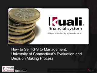 How to Sell KFS to Management: University of Connecticut's Evaluation and  Decision Making Process
