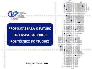 PROPOSTAS PARA O FUTURO DO ENSINO SUPERIOR POLITÉCNICO PORTUGUÊS