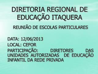 DIRETORIA REGIONAL DE EDUCA��O ITAQUERA
