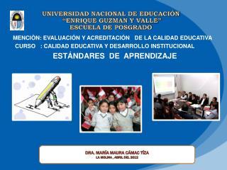 """UNIVERSIDAD NACIONAL DE EDUCACIÓN  """"ENRIQUE GUZMAN Y  VALLE"""" ESCUELA DE POSGRADO"""