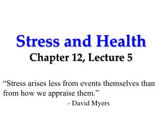 Stress and Health Chapter 12, Lecture  5
