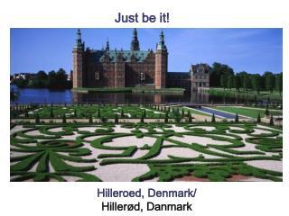 Hilleroed, Denmark/ Hiller�d, Danmark