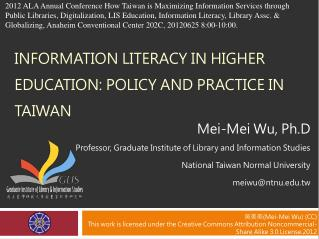 Information Literacy in Higher Education:  policy and  Practice in Taiwan