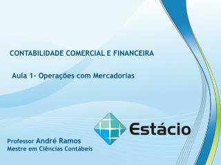 CONTABILIDADE COMERCIAL E FINANCEIRA