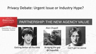 Privacy  Debate: Urgent Issue or Industry Hype?