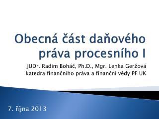 Obecná část daňového práva procesního I