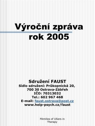 Sdružení FAUST Sídlo sdružení: Průkopnická 20,  700 30 Ostrava-Zábřeh IČO: 70313032