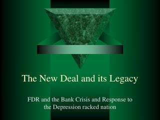 The New Deal and its Legacy