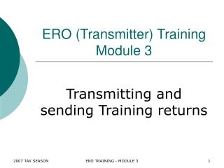 ERO (Transmitter) Training Module 3