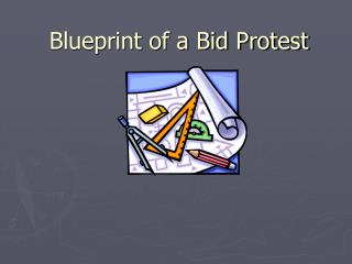 Blueprint of a Bid Protest