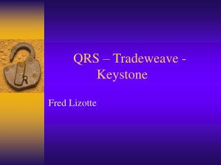 QRS – Tradeweave - Keystone