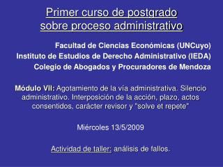 Primer curso de postgrado sobre proceso administrativo