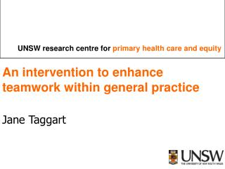 An intervention to enhance teamwork within general practice Jane Taggart