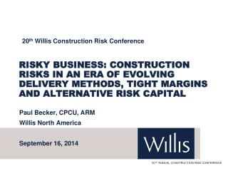 20 th  Willis Construction Risk Conference