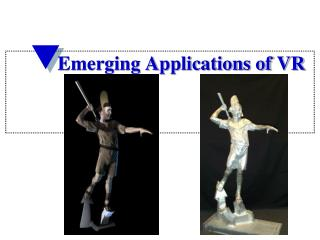 Emerging Applications of VR