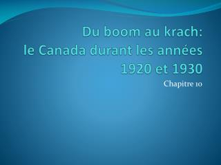 Du boom au krach:  le Canada durant les ann�es 1920 et 1930