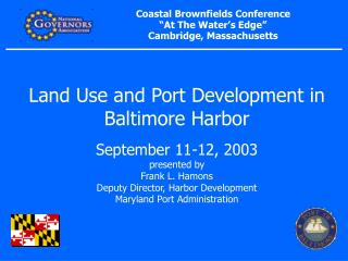Coastal Brownfields Conference �At The Water�s Edge� Cambridge, Massachusetts