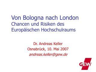 Von Bologna nach London Chancen und Risiken des Europäischen Hochschulraums