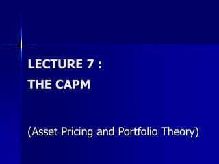 LECTURE 7 : THE CAPM