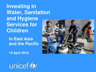 Investing in Water, Sanitation and Hygiene Services for Children