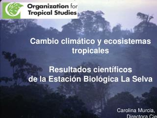 Cambio climático  y  ecosistemas tropicales Resultados científicos