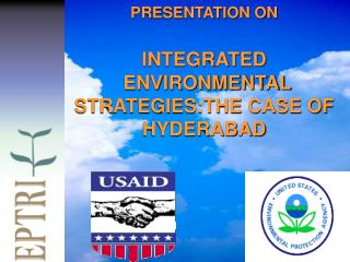 PRESENTATION ON  INTEGRATED  ENVIRONMENTAL  STRATEGIES:THE CASE OF HYDERABAD