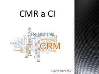 CMR a CI