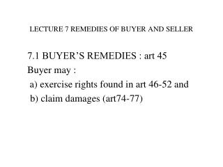 LECTURE 7 REMEDIES OF BUYER AND SELLER