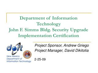 Project Sponsor, Andrew Griego Project Manager, David Dikitolia 2-25-09