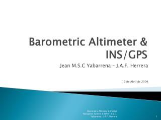 Barometric Altimeter & INS/GPS