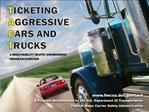 A Program Administered by the U.S. Department of Transportation Federal Motor Carrier Safety Administration