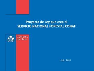 Proyecto de Ley que crea el  SERVICIO NACIONAL FORESTAL CONAF