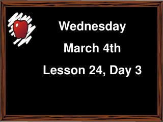 Monday February 17 th Lesson 22, Day 1