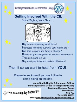 Getting  I nvolved With the  CIL  Your Rights, Your Say.…  R ights are something we all have!