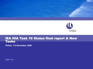 IEA HIA Task 16 Status final report & New Tasks