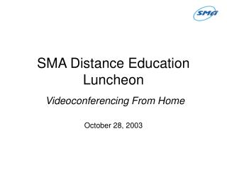 SMA Distance Education Luncheon